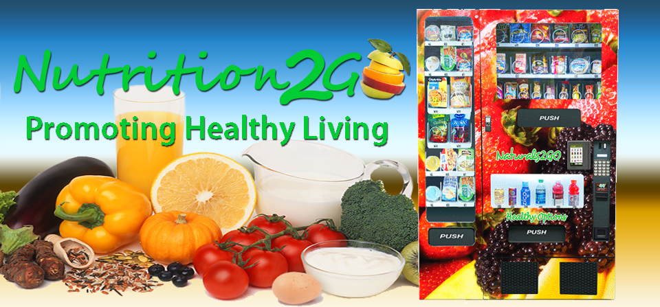 Nutrition2Go Promoting Healthy Living - Naturals2Go vending machines